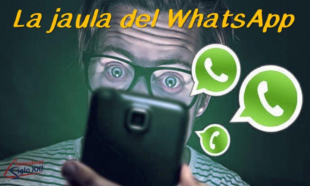 La jaula del WhatsApp