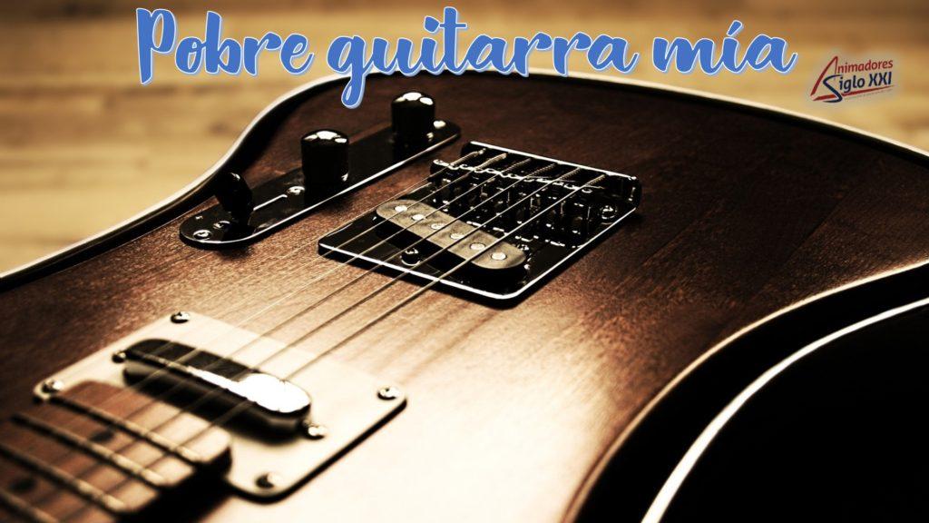 Pobre guitarra mia